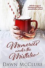 Memories Under the Mistletoe Kindle Edition