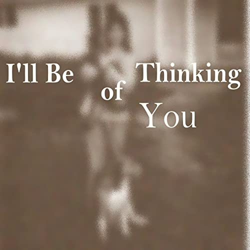Ill Be Thinking Of You By David Michael Jackson On Amazon Music
