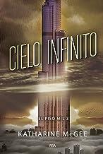 Cielo infinito (El piso mil 3) (Spanish Edition)