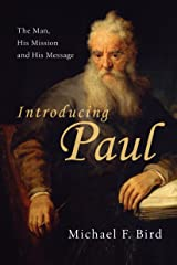 Introducing Paul: The Man, His Mission and His Message Kindle Edition