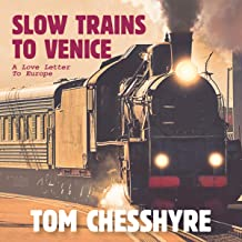 Slow Trains to Venice: A Love Letter to Europe
