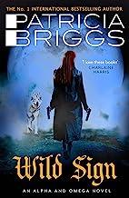 Wild Sign: An Alpha and Omega Novel: Book 6 (English Edition)