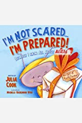 I'm NOT Scared, I'm Prepared! : A Picture Book About Helping Kids Navigate School Safety Threats Kindle Edition