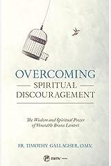 Overcoming Spiritual Discouragement: The Wisdom and Spiritual Power of Venerable Bruno Lanteri Kindle Edition