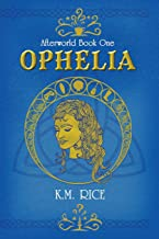 Ophelia: Afterworld Book One (Volume 1)