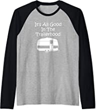 Camper Gift It's All Good In The Trailerhood - Funny Camping Raglan Baseball Tee