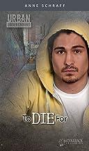 To Die For (Urban Underground-Cesar Chavez High Series)