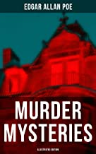 MURDER MYSTERIES (Illustrated Edition): The Gold Bug, The Masque of the Red Death, The Murders in the Rue Morgue, The Devil in the Belfry, The Purloined Letter, The Fall of the House of Usher…