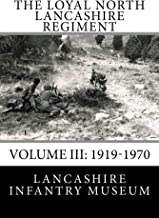 The Loyal North Lancashire Regiment Volume III: 1919-1970