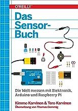 Das Sensor-Buch: Mit Elektronik, Arduino und Raspberry Pi die Welt erfassen (German Edition)