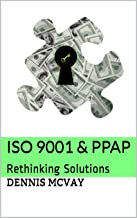 ISO 9001 & PPAP: Rethinking Solutions