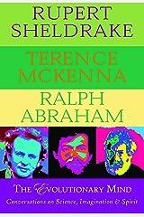 The Evolutionary Mind: Conversations on Science, Imagination & Spirit Kindle Edition
