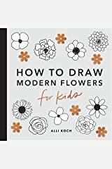 Modern Flowers: How to Draw Books for Kids Paperback