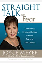 Straight Talk on Fear: Overcoming Emotional Battles with the Power of God's Word! Kindle Edition