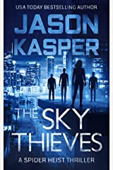 The Sky Thieves (Spider Heist Thrillers Book 2) Kindle Edition