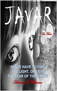 Javar: Do we have to find the light, or lose the fear of the