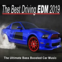 The Best Driving EDM 2019 the Ultimate Bass Boosted Car Music (The Best EDM, Trap, Atm Future Bass, Dirty House & Progressive Trance)