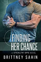 Finding Her Chance (Stealth Ops Book 4) Kindle Edition
