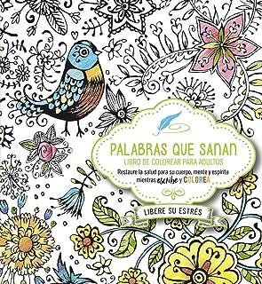 Palabras que sanan - diario de oración y libro de colorear / Healing Words: Restaura