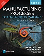 Manufacturing Processes for Engineering Materials, 6e