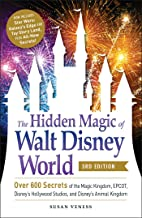 The Hidden Magic of Walt Disney World, 3rd Edition: Over 600 Secrets of the Magic Kingdom, EPCOT, Disney's Hollywood Studios, and Disney's Animal Kingdom PDF