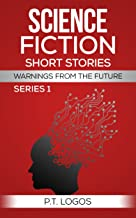 Science Fiction Cyberpunk Short Stories: Warnings from the Future, Series 1