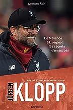Livres Jürgen Klopp: De Mayence à Liverpool, les secrets d'un succès PDF