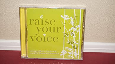 Raise Your Voice - Exclusive Music Collection - 2007 BYU Women's Conference