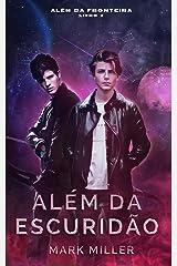 Além Da Escuridão (Além Da Fronteira Livro 2) eBook Kindle
