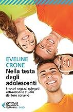Nella testa degli adolescenti: I nostri ragazzi spiegati attraverso lo studio del loro cervello (Italian Edition)