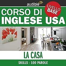 La casa (Le 100 parole più usate): Inglese USA - Skills