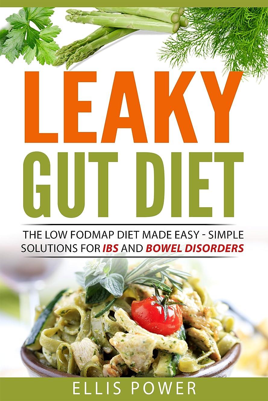 トランクむき出し環境The Leaky Gut Diet: The Low FODMAP Diet Made Easy - Simple solutions for IBS and Bowel Disorders (English Edition)
