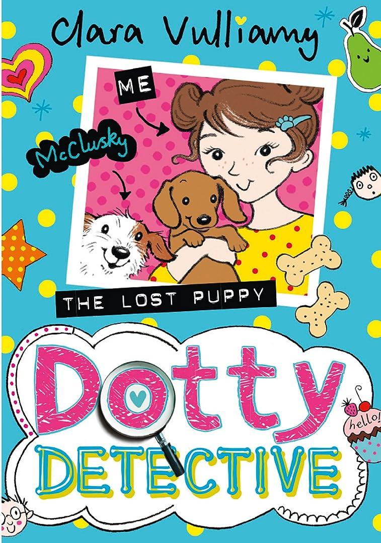 出版したいオーガニックThe Lost Puppy (Dotty Detective, Book 4) (English Edition)