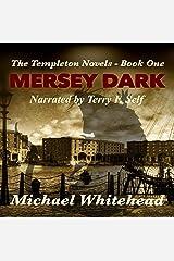 Mersey Dark: The Templeton Novels - Book One Audible Audiobook
