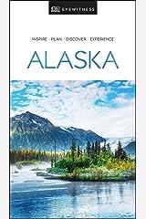 DK Eyewitness Alaska (Travel Guide) Kindle Edition