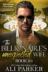 The Billionaire's Unexpected Wife #3 Kindle Edition