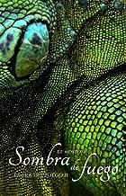 Sombra de Fuego: La Era del Fuego II (Spanish Edition)