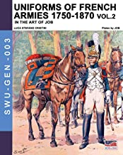Uniforms of French armies 1750-1870... vol. 2 (Soldiers, Weapons & Uniforms GEN) (Italian Edition)