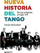 Nueva historia del tango: de los orígenes al siglo XXI (Singular) (Spanish Edition)