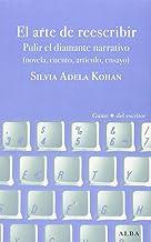 El Arte De Reescribir (Guías + del escritor)