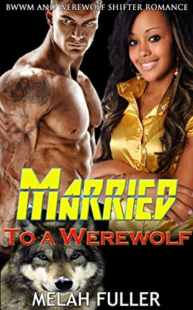 Married to a Werewolf: BWWM and Werewolf Shifter Romance (English Edition)