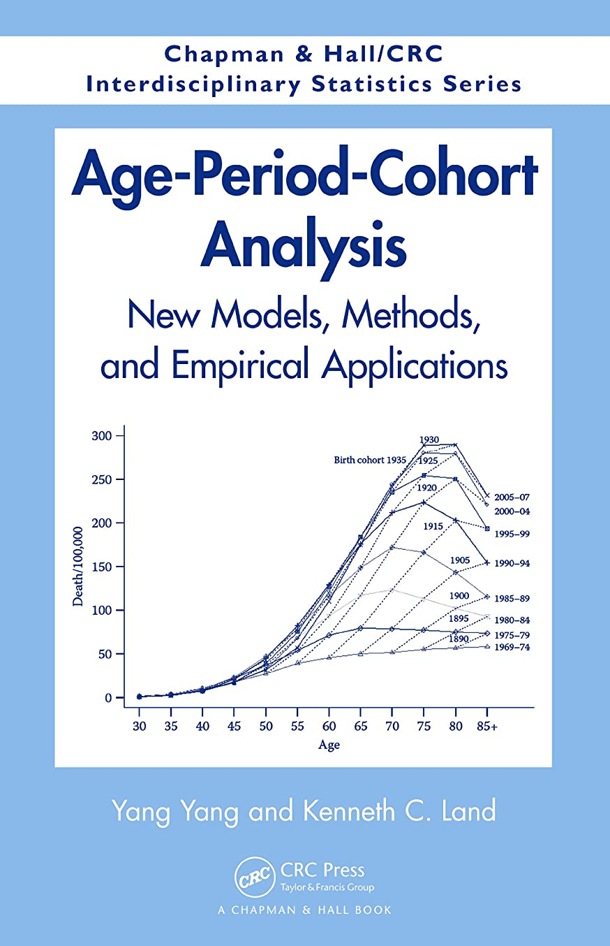 小康ヘビートラクターAge-Period-Cohort Analysis: New Models, Methods, and Empirical Applications (Chapman & Hall/CRC Interdisciplinary Statistics) (English Edition)