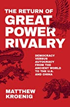 The Return of Great Power Rivalry: Democracy versus Autocracy from the Ancient World to the U.S. and China PDF