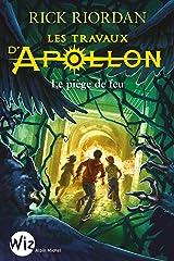 Les Travaux d'Apollon - tome 3: Le piège de feu (Wiz) Format Kindle
