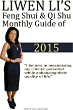Liwen Li's Feng Shui and Qi Shu Monthly Guide of 2015