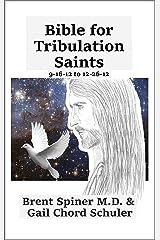 Bible for Tribulation Saints: 9-16-12 to 12-26-12 Kindle Edition