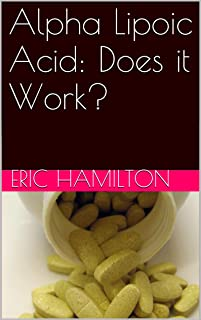 Alpha Lipoic Acid: Does it Work?