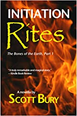 Initiation Rites: The Bones of the Earth, Part 1 (The Dark Age) Kindle Edition