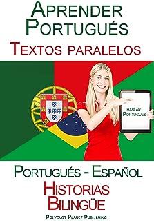 Aprender Portugués - Textos paralelos (Portugués - Español) Historias Bilingüe (Spanish Edition)