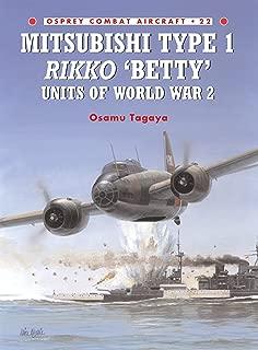 Mitsubishi Type 1 Rikko 'Betty' Units of World War 2 (Combat Aircraft Book 22)